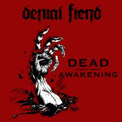 Denial Fiend - Dead Awakening