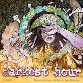Darkest Hour - Deliver Us
