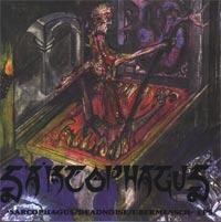 Sarcophagus - Sarcophagus / Deadnoise / Ubermensch