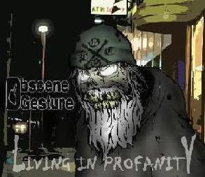 Obscene Gesture - Living in Profanity