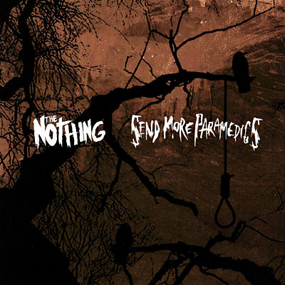 Send More Paramedics / The Nothing - South of Heaven, North of England