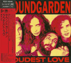 Soundgarden - Loudest Love