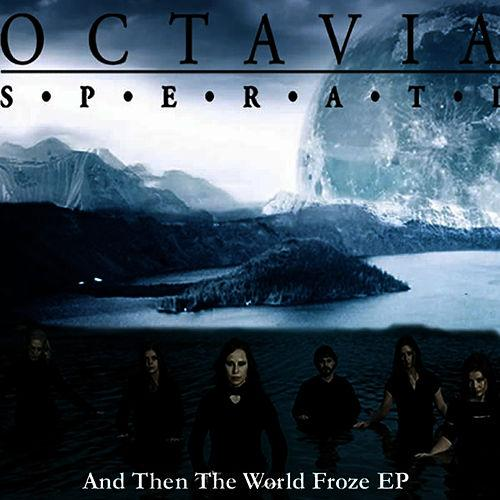 Octavia Sperati - ...and Then the World Froze