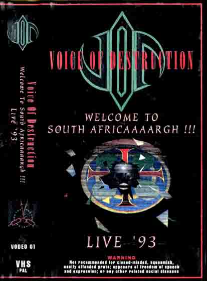Voice of Destruction - Welcome to South Africaaargh! Live '93