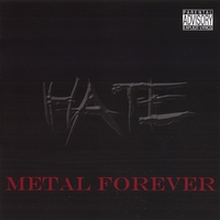 H.A.T.E. - Metal Forever