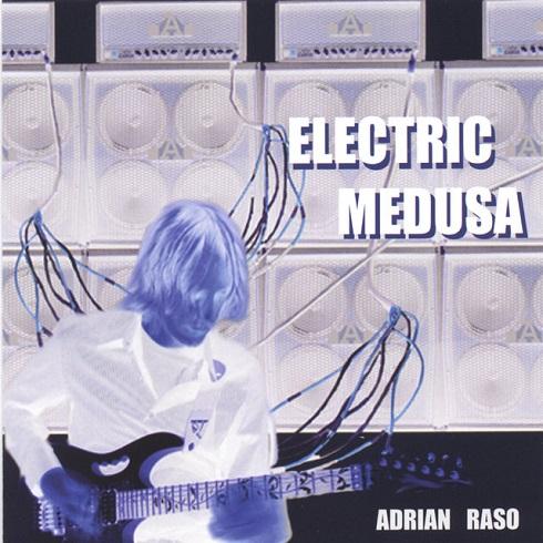 Adrian Raso - Electric Medusa