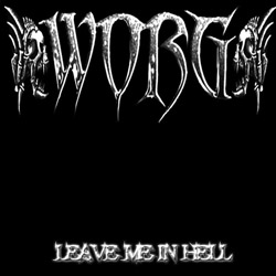 Worg - Leave Me in Hell