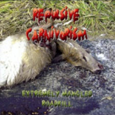 Repulsive Carnivorism - Extremely Mangled Roadkill