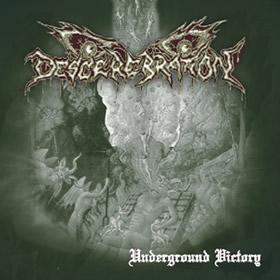 Descerebration - Underground Victory
