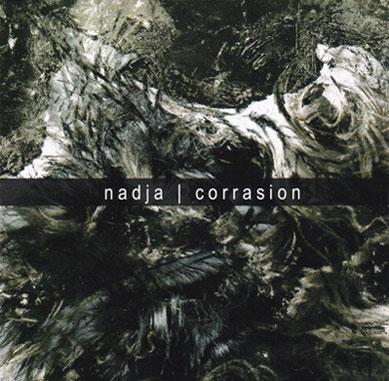 Nadja - Corrasion 2007