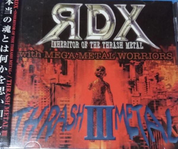 RDX - Thrash Metal III