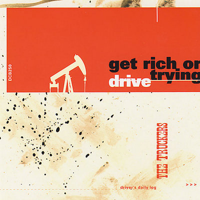 The Truckers - Get Rich or Drive Trying