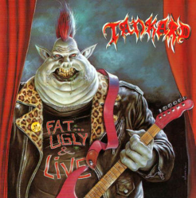 Tankard - Fat... Ugly & Live