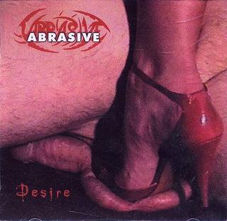 Abrasive - Desire