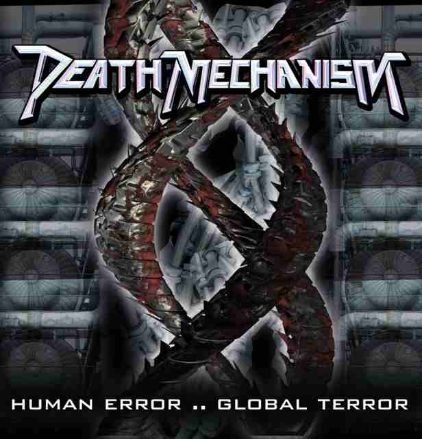 Death Mechanism - Human Error .. Global Terror