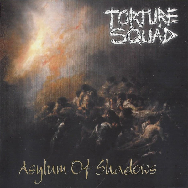 Torture Squad - Asylum of Shadows