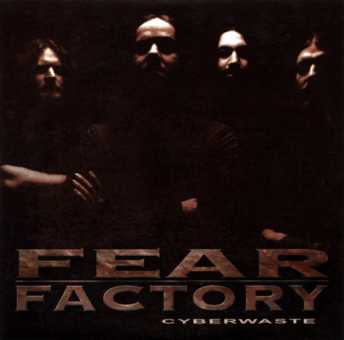 Fear Factory - Cyberwaste