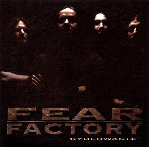 Fear Factory - Cyberwaste