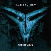 Fear Factory - Super Nova