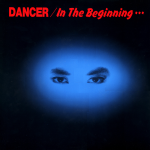 Dancer - In the Beginning...