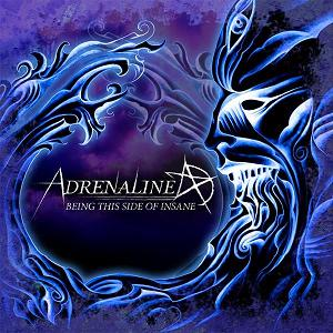 Adrenaline - Being This Side of Insane