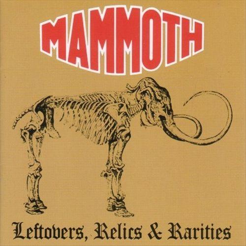 Mammoth - Leftovers, Relics & Rarities