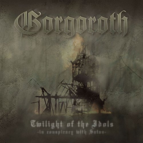Gorgoroth - Twilight of the Idols - In Conspiracy with Satan