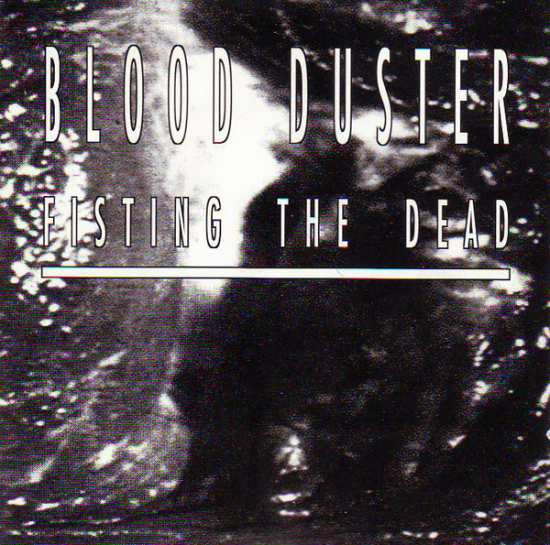 Blood Duster - Fisting the Dead