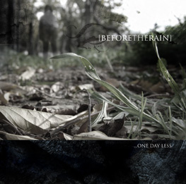 Before the Rain - ...One Day Less