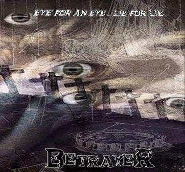 Betrayer - Eye for an Eye, Lie for Lie