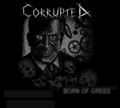 Corrupt - Born of Greed