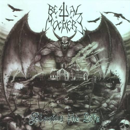 Bestial Mockery - Slaying the Life