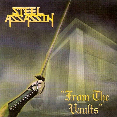 Steel Assassin - From the Vaults