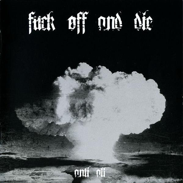 Fuck Off and Die! - Anti All