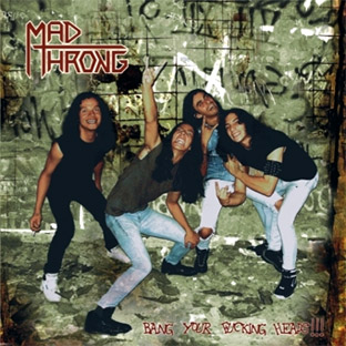 Mad Throng - Bang Your Fucking Heads!!!