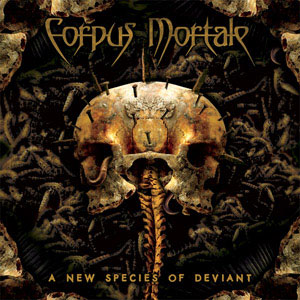 Corpus Mortale - A New Species of Deviant