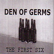 Den of Germs - The First Six