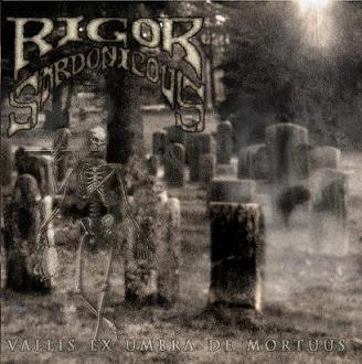Rigor Sardonicous - Vallis ex Umbra de Mortuus