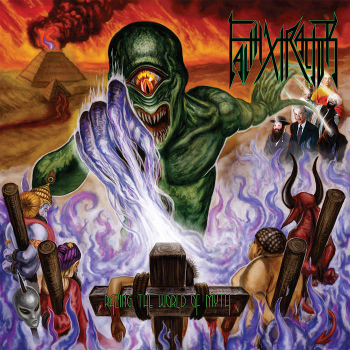 Faithxtractor - Razing the World of Myth