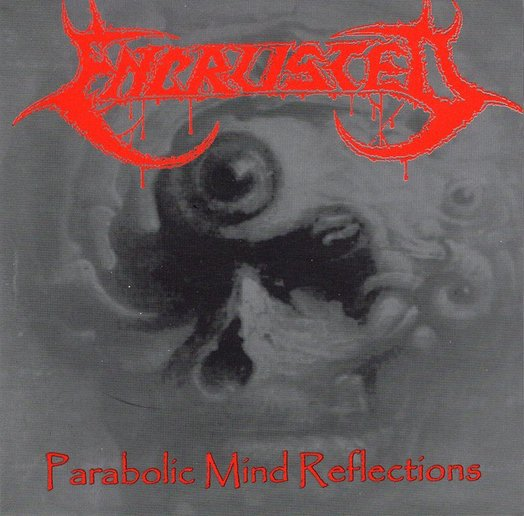 Encrusted - Parabolic Mind Reflections