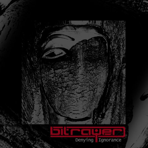 Bitrayer - Denying Ignorance