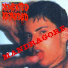 Demented Retarded - Mandragora