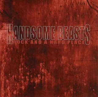 The Handsome Beasts - Rock and a Hard Place