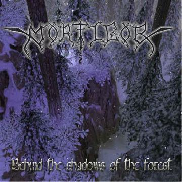 Mortigor - Behind the Shadow of the Forest