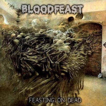 Bloodfeast - Feasting on Dead