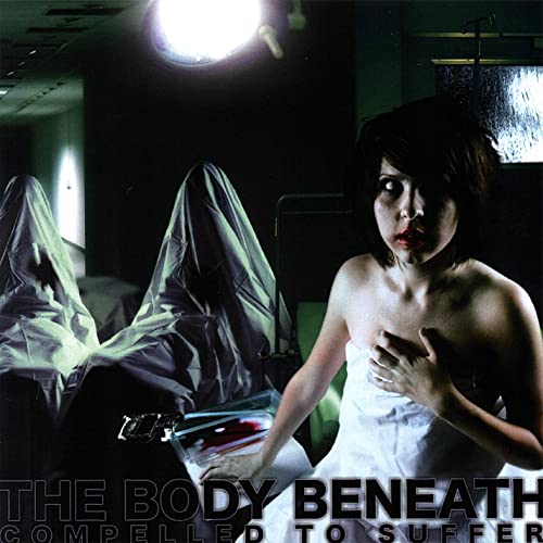 The Body Beneath - Compelled to Suffer