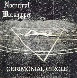 Nocturnal Worshipper - Cerimonial Circle