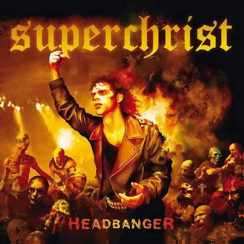 Superchrist - Headbanger
