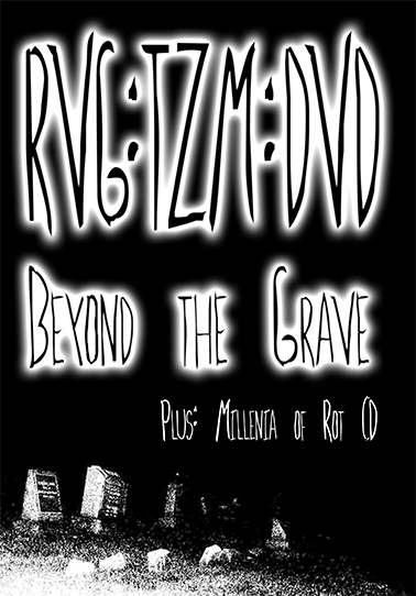 Recently Vacated Graves: True Zombie Metal - RVG:TZM:DVD: Beyond the Grave