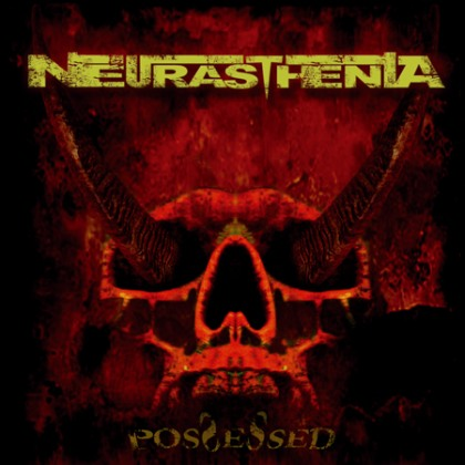 Neurasthenia - Possessed
